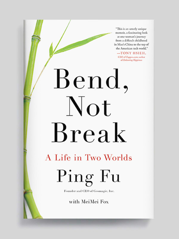 Bend, Not Break by Ping Fu book cover