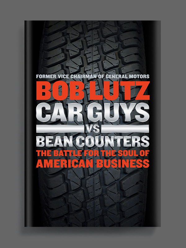 Car Guys Vs. Bean Counters by Bob Lutz book cover