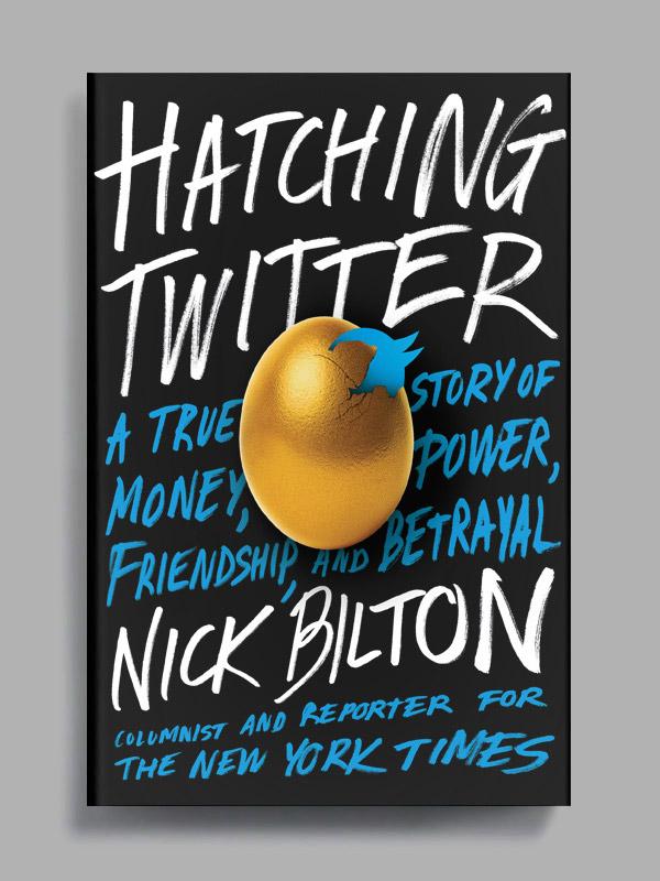 Hatching Twitter by Nick Bilton